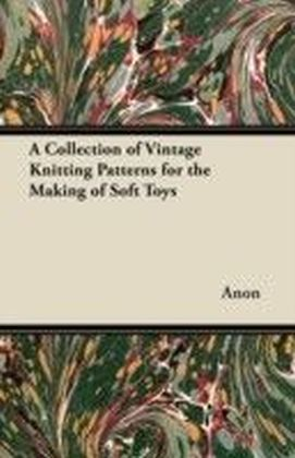 Collection of Vintage Knitting Patterns for the Making of Soft Toys