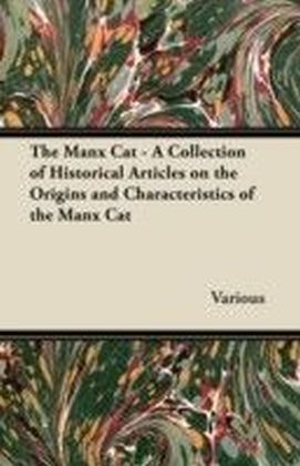 Manx Cat - A Collection of Historical Articles on the Origins and Characteristics of the Manx Cat