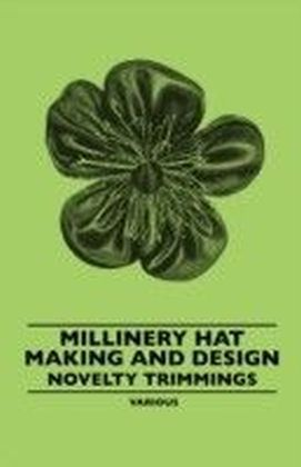 Millinery Hat Making and Design - Novelty Trimmings