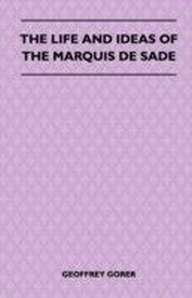 Life and Ideas of the Marquis de Sade
