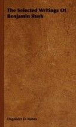 Selected Writings of Benjamin Rush