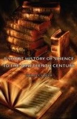 Short History of Science to the Nineteenth Century
