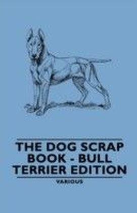 Dog Scrap Book - Bull Terrier Edition