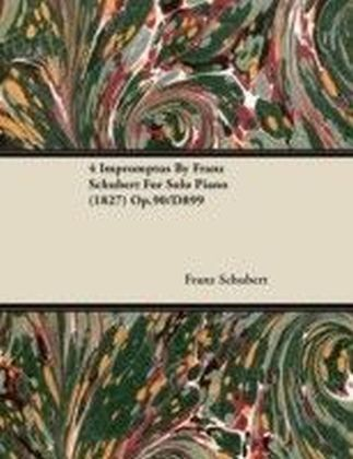 4 Impromptus by Franz Schubert for Solo Piano (1827) Op.90/D899