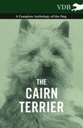 Cairn Terrier - A Complete Anthology of the Dog -