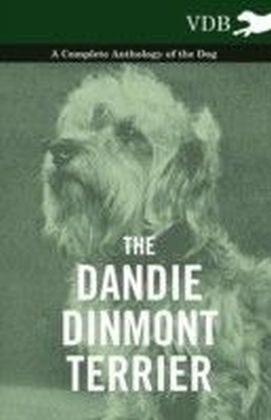 Dandie Dinmont Terrier - A Complete Anthology of the Dog -