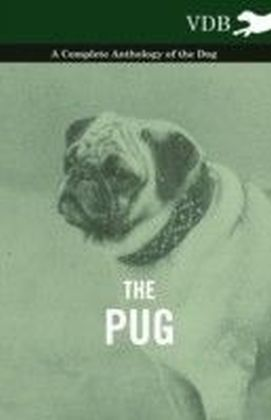 Pug - A Complete Anthology of the Dog