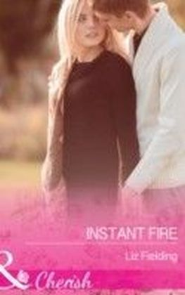 Instant Fire (Mills & Boon Cherish)