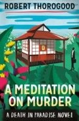 Meditation on Murder (A Death in Paradise Novel)