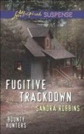 Fugitive Trackdown (Mills & Boon Love Inspired Suspense) (Bounty Hunters - Book 1)