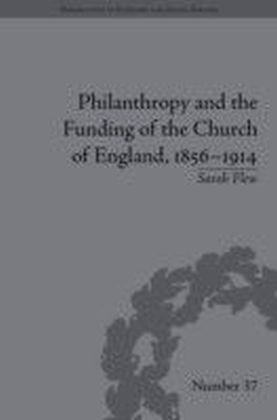 Philanthropy and the Funding of the Church of England, 1856-1914