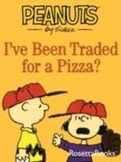I've Been Traded for a Pizza?