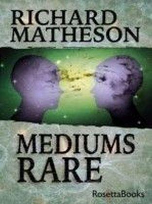 Mediums Rare