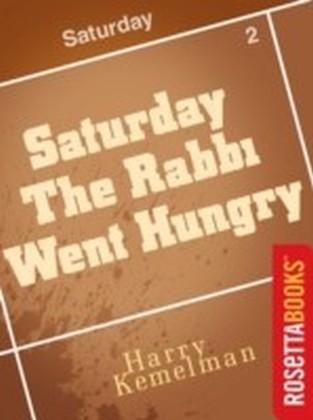 Saturday the Rabbi Went Hungry
