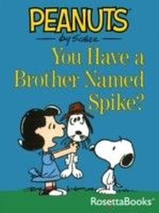 You Have a Brother Named Spike?