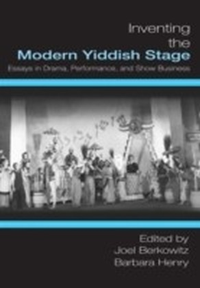 Inventing the Modern Yiddish Stage