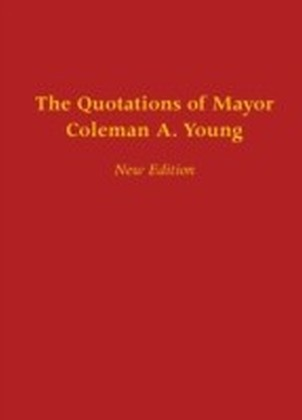Quotations of Mayor Coleman A. Young