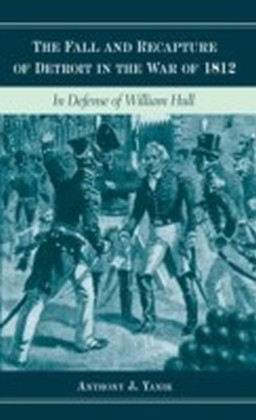 Fall and Recapture of Detroit in the War of 1812
