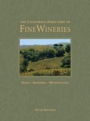 California Directory of Fine Wineries: Napa, Sonoma, Mendocino
