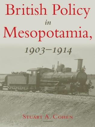 British Policy in Mesopotamia, 1903-1914