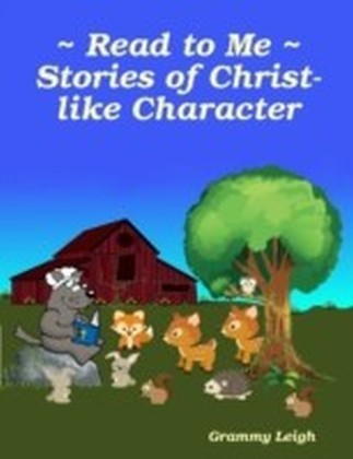 Read to Me - Stories of Christ-like Character