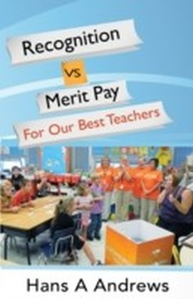 Recognition vs Merit Pay for Our Best Teachers