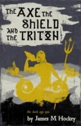 Axe the Shield and the Triton: Tales of Bowdyn 1