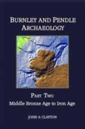 Burnley and Pendle Archaeology: Part Two