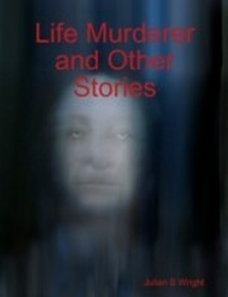 Life Murderer and Other Stories