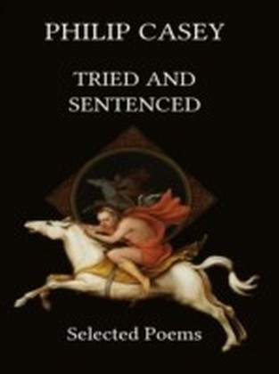 Tried and Sentenced: Selected Poems