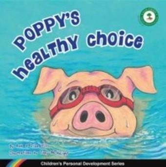 Poppy's Healthy Choice : Children's Personal Development Series