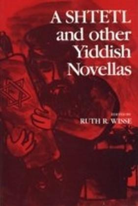 Shtetl and Other Yiddish Novellas