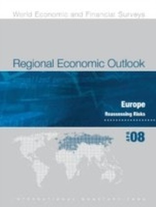 Regional Economic Outlook, April 2008: Europe - Reassessing Risks