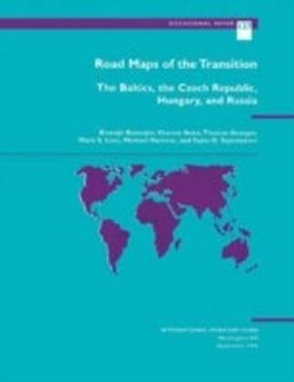Road Maps of the Transition: The Baltics, the Czech Republic, Hungary, and Russia