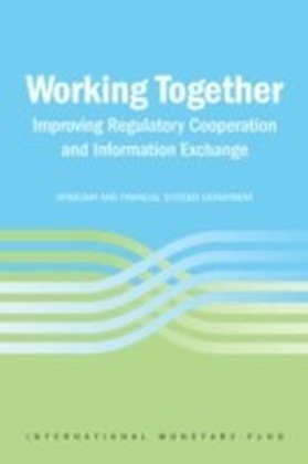 Working Together: Improving Regulatory Cooperation and Information Exchange