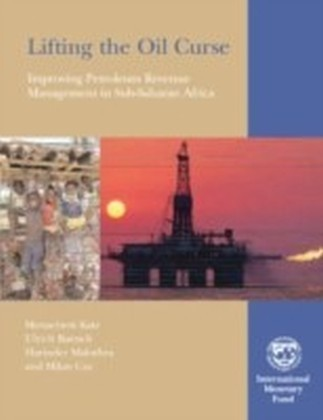 Lifting the Oil Curse: Improving Petroleum Revenue Management in Sub-Saharan Africa