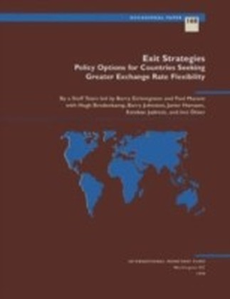 Exit Strategies: Policy Options for Countries Seeking Exchange Rate Flexibility
