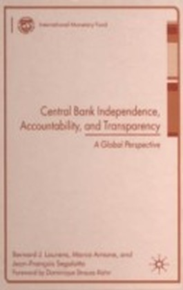 Central Bank Independence, Accountability, and Transparency--A Global Perspective