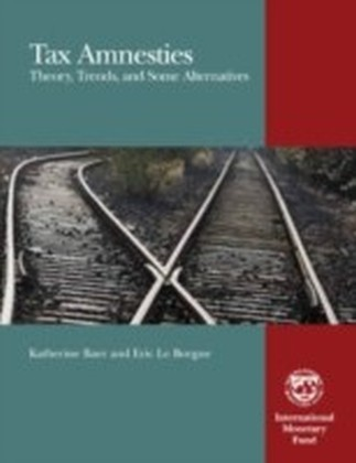 Tax Amnesties: Theory, Trends, and Some Alternatives