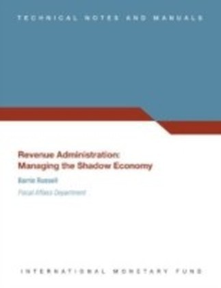 Revenue Administration: Managing the Shadow Economy