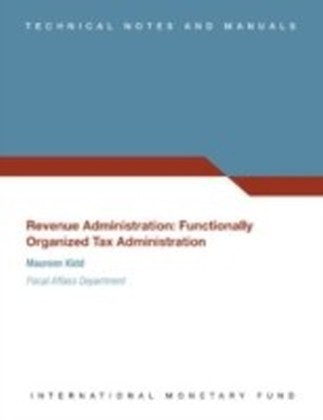 Revenue Administration: Functionally Organized Tax Administration