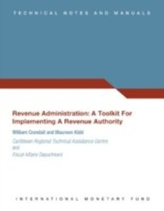Revenue Administration: A Toolkit for Implementing a Revenue Authority