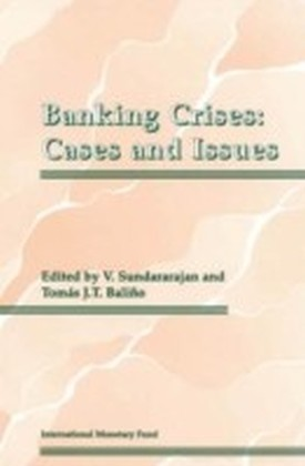 Banking Crises: Cases and Issues