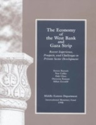 Economy of West Bank and Gaza: Recent Experience, Prospects, and Challenges to Private Sector Development