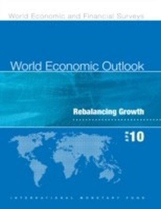 World Economic Outlook, April 2010: Rebalancing Growth
