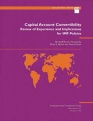 Capital Account Convertibility: Review of Experience and Implications for IMF Policies