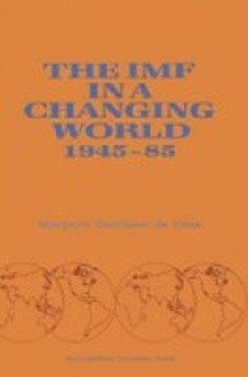 IMF in a Changing World, 1945-85