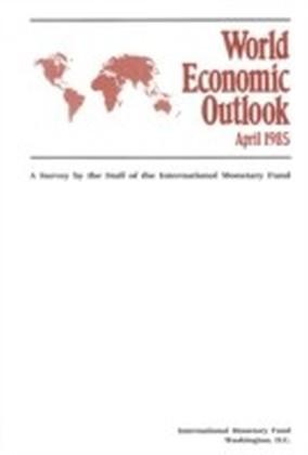 World Economic Outlook, April 1985