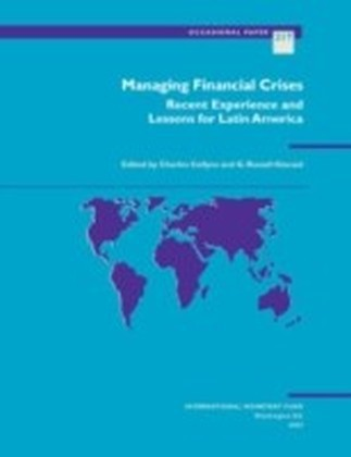 Managing Financial Crises: Recent Experience and Lessons for Latin America