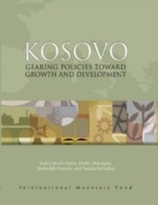 Kosovo: Gearing Policies toward Growth and Development